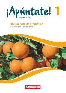 ¡Apúntate! - Mi cuaderno de gramática - Grammatik zum Selberschreiben mit Lösungen online - Band 1