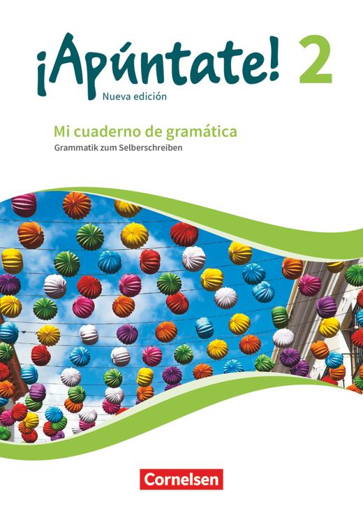 ¡Apúntate! - Mi cuaderno de gramática - Grammatik zum Selberschreiben mit Lösungen online - Band 2