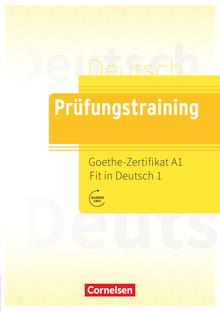 Prüfungstraining DaF - Goethe-Zertifikat A1: Fit in Deutsch 1 - Übungsbuch mit Lösungen und Audios als Download - A1