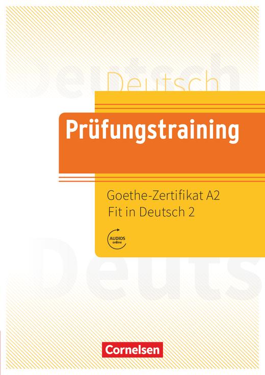 Prüfungstraining DaF - Goethe-Zertifikat A2: Fit in Deutsch 2 - Übungsbuch mit Lösungen und Audios als Download - A2