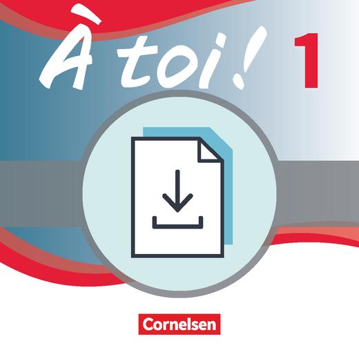 À toi ! - Zusätzliche Testaufgaben - Hör- und Lesetexte mit Aufgaben für Klassenarbeiten - Leistungsmessungsvorschläge als Download - Band 1