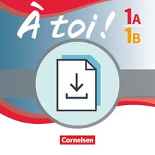 À toi ! - Zusätzliche Testaufgaben - Hör- und Lesetexte mit Aufgaben für Klassenarbeiten - Leistungsmessung als Download - Band 1A und 1B