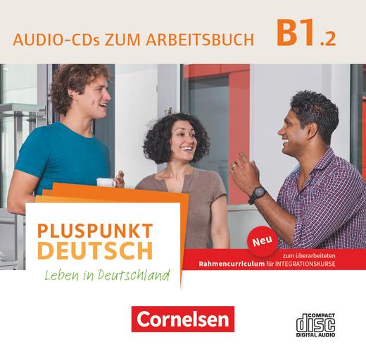 Pluspunkt Deutsch - Leben in Deutschland - Audio-CD zum Arbeitsbuch - B1: Teilband 2