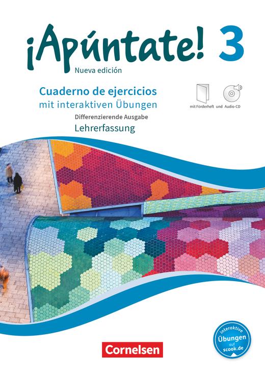 ¡Apúntate! - Differenzierende Ausgabe - Cuaderno de ejercicios mit interaktiven Übungen auf scook.de - Lehrerfassung - Band 3