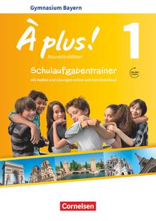 À plus ! - Schulaufgabentrainer mit Audios und Lösungen online - Band 1