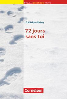 Nouvelle Bibliothèque Junior - 72 Jours sans toi - Lektüre mit eingelegtem Vokabular - A2+