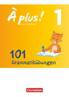 À plus ! - 101 Grammatikübungen - Band 1
