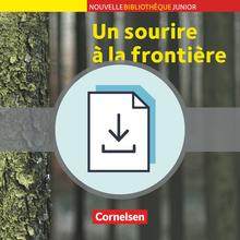 Nouvelle Bibliothèque Junior - Un sourire à la frontière - Handreichungen für den Unterricht als Download
