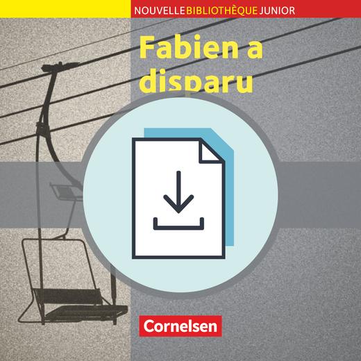 Nouvelle Bibliothèque Junior - Fabien a disparu - Handreichungen für den Unterricht als Download