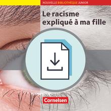Nouvelle Bibliothèque Junior - Le racisme expliqué à ma fille - Handreichungen für den Unterricht als Download - A2+