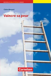 Nouvelle Bibliothèque Junior - Vaincre sa peur - Lektüre mit eingelegtem Vokabular - A2+