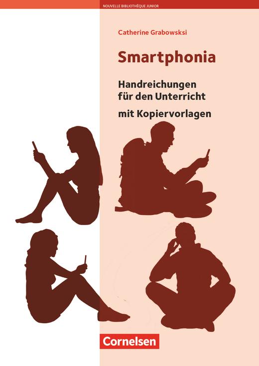 Nouvelle Bibliothèque Junior - Smartphonia - Handreichungen für den Unterricht - A2