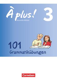 À plus ! - 101 Grammatikübungen - Band 3