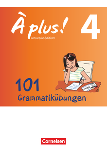 À plus ! - 101 Grammatikübungen - Band 4