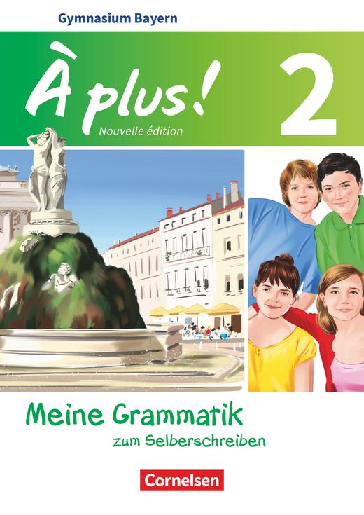À plus ! - Meine Grammatik zum Selberschreiben - Arbeitsheft - Band 2