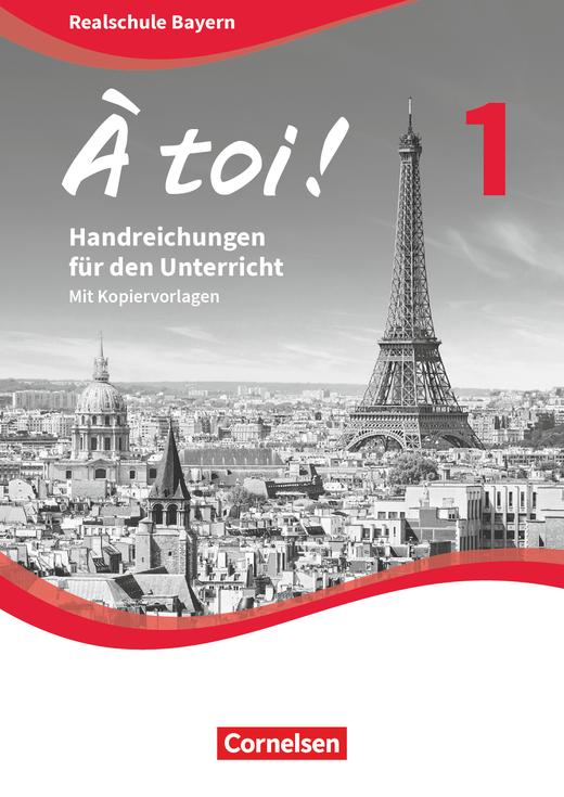 À toi ! - Handreichungen für den Unterricht - Band 1
