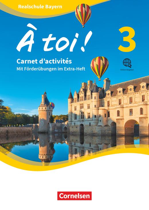 À toi ! - Carnet d'activités mit Audios online und eingelegtem Förderheft - Band 3