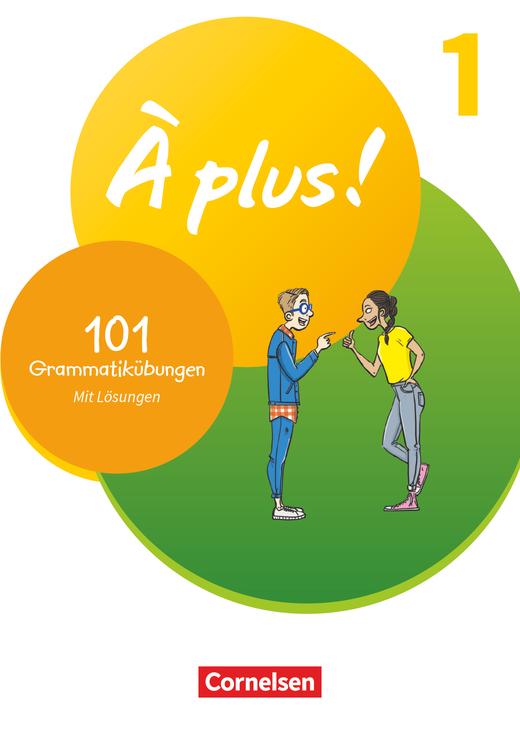 À plus ! Neubearbeitung - 101 Grammatikübungen - Band 1