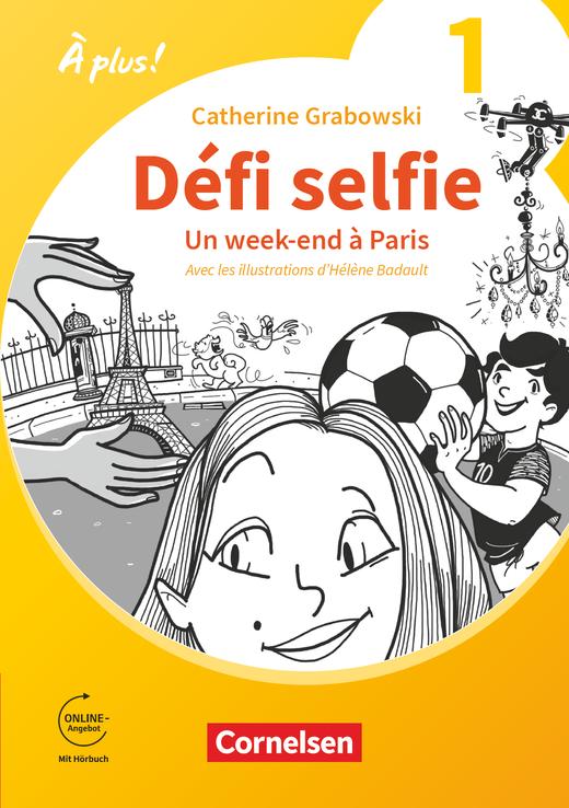À plus ! Neubearbeitung - Défi selfie - Un week-end à Paris - Ersatzlektüre 1 - Band 1