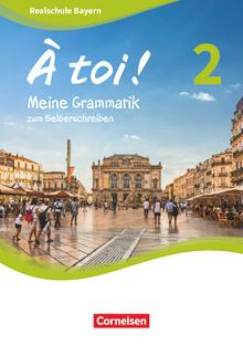 À toi ! - Meine Grammatik zum Selberschreiben - Band 2