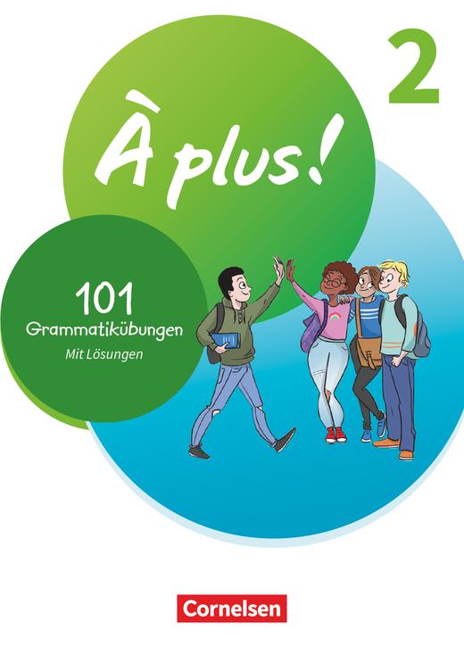 À plus ! Neubearbeitung - 101 Grammatikübungen - Band 2