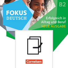 Fokus Deutsch - Erfolgreich in Alltag und Beruf - Neue Ausgabe - Kurs- und Übungsbuch B2 mit Brückenkurs B1+ - B1+/B2