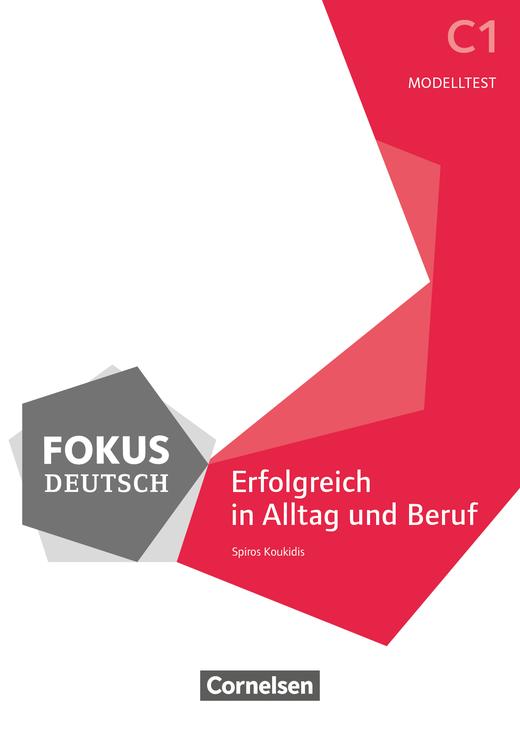 Fokus Deutsch - Erfolgreich in Alltag und Beruf - Modelltest Deutsch-Test für den Beruf C1 mit Audios als MP3-Dateien - C1