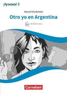 ¡Apúntate! - Otro yo en Argentina - Lektüre mit Audios online - Band 3