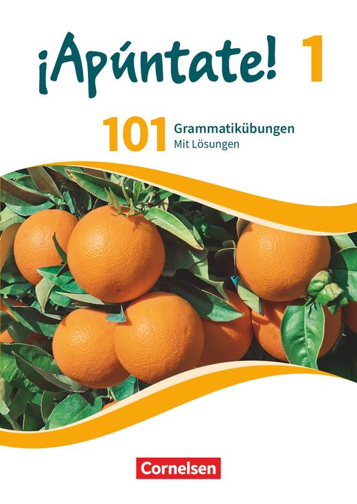 ¡Apúntate! - 101 Grammatikübungen - Band 1