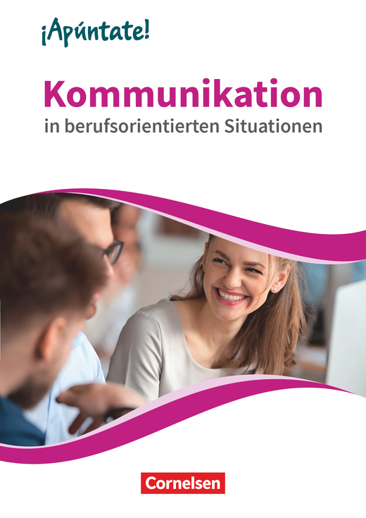 ¡Apúntate! - Kommunikation in berufsorientierten Situationen - Zusatzmaterial für die Sekundarstufe I, Beruf und IHK - Kopiervorlagen und Handreichungen mit Audios online - Band 4