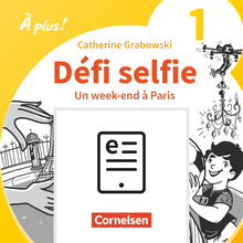 À plus ! Neubearbeitung - Défi selfie - Un week-end à Paris - E-Book (ePUB) - Band 1