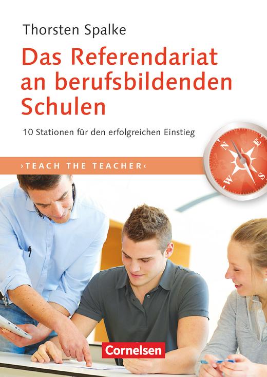 Teach the teacher - Das Referendariat an berufsbildenden Schulen - 10 Stationen für den erfolgreichen Einstieg - Fachbuch