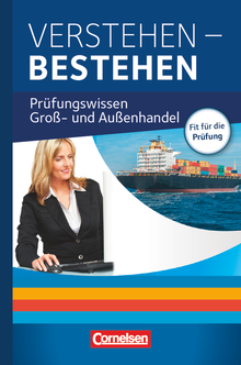 Groß- und Außenhandel - Verstehen - Bestehen: Prüfungswissen Groß- und Außenhandel - Buch - Jahrgangsübergreifend