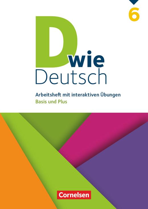 D wie Deutsch - Arbeitsheft mit interaktiven Übungen auf scook.de - 6. Schuljahr