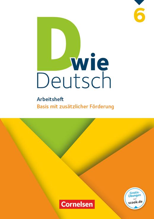 D wie Deutsch - Arbeitsheft mit Lösungen - 6. Schuljahr