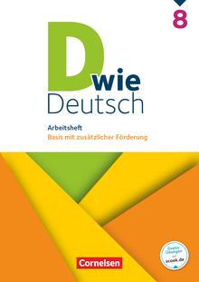 D wie Deutsch - Arbeitsheft mit Lösungen - 8. Schuljahr