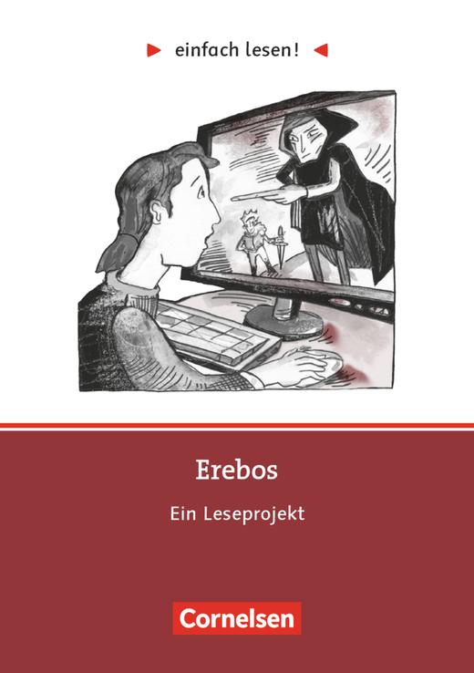 Einfach lesen! - Erebos - Ein Leseprojekt nach dem Roman von Ursula Poznanski - Arbeitsbuch mit Lösungen - Niveau 3