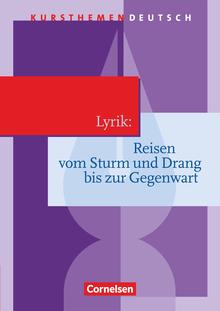 Kursthemen Deutsch - Lyrik: Reisen vom Sturm und Drang bis zur Gegenwart - Schülerbuch