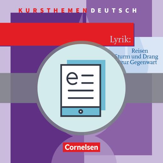 Kursthemen Deutsch - Lyrik: Reisen vom Sturm und Drang bis zur Gegenwart - Schülerbuch als E-Book