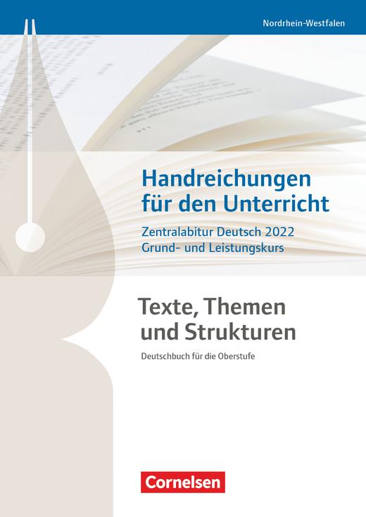 Texte, Themen und Strukturen - Zentralabitur Deutsch 2022 - Handreichungen für den Unterricht