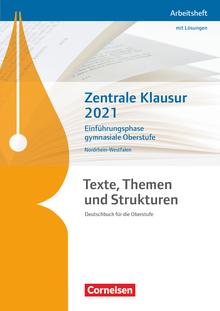 Texte, Themen und Strukturen - Zentrale Klausur Einführungsphase 2021 - Arbeitsheft