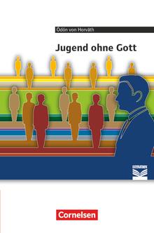 Cornelsen Literathek - Jugend ohne Gott - Empfohlen für das 10.-13. Schuljahr - Textausgabe