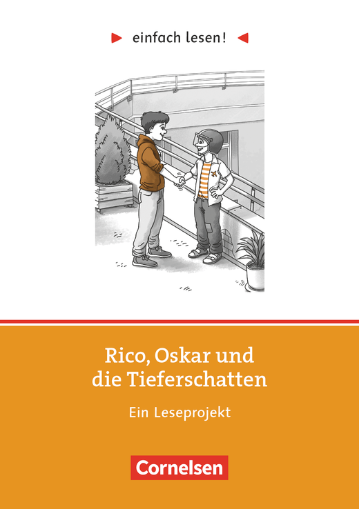 Einfach lesen! - Rico, Oskar und die Tieferschatten - Ein Leseprojekt nach dem gleichnamigen Jugendbuch von Andreas Steinhöfel - Arbeitsbuch mit Lösungen - Niveau 1