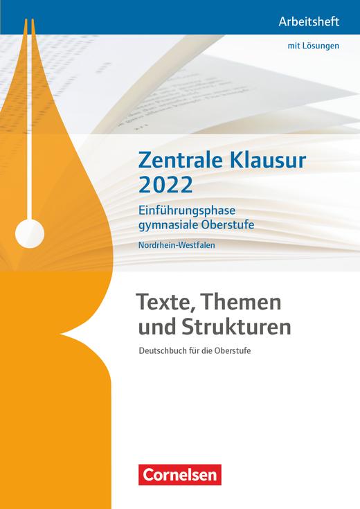 Texte, Themen und Strukturen - Zentrale Klausur Einführungsphase 2022 - Arbeitsheft