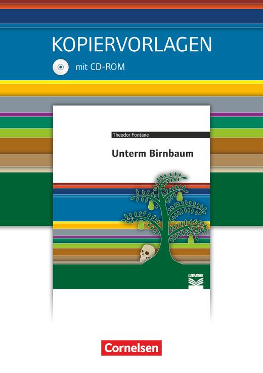 Cornelsen Literathek - Unterm Birnbaum - Empfohlen für das 8.-10. Schuljahr - Kopiervorlagen mit Lösungen und CD-ROM