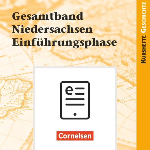 Kurshefte Geschichte - Gesamtband Niedersachsen Einführungsphase - Schülerbuch als E-Book