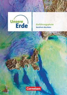 Unsere Erde - Ausgabe Nordrhein-Westfalen 2021 - Sekundarstufe II