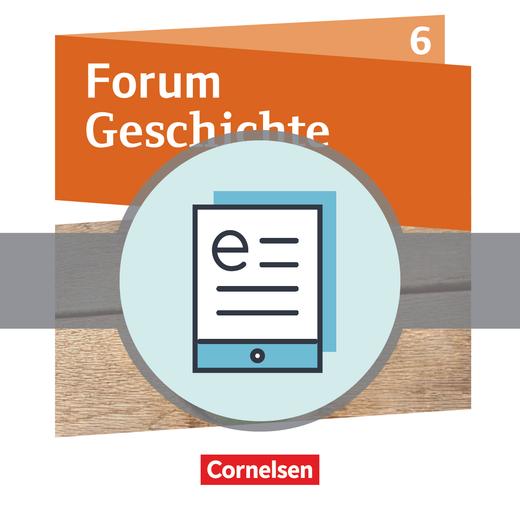 Forum Geschichte - Neue Ausgabe - Vom Mittelalter bis zum Aufbruch in die Neuzeit - Schülerbuch als E-Book - 6. Schuljahr