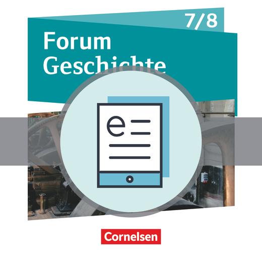 Forum Geschichte - Neue Ausgabe - Vom Dreißigjährigen Krieg bis zum Ersten Weltkrieg - Schülerbuch als E-Book - 7./8. Schuljahr