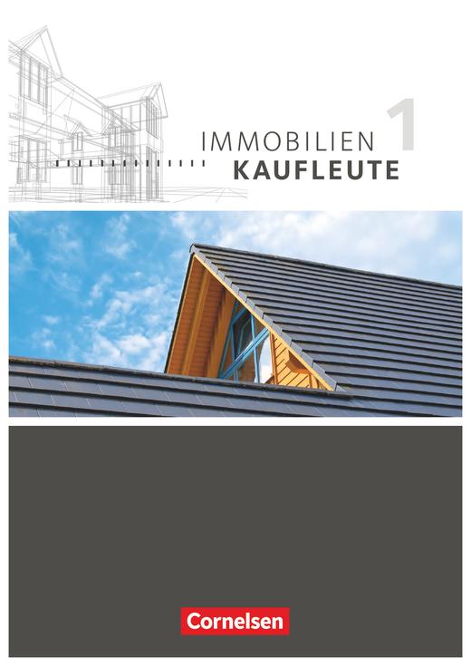 Immobilienkaufleute - Schülerbuch - Band 1: Lernfelder 1-5